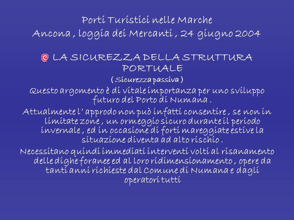 Porti Turistici nelle Marche Ancona, loggia dei Mercanti, 24 giugno 2004 LE PROBLEMATICHE