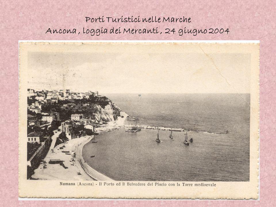 Porti Turistici nelle Marche Ancona, loggia dei Mercanti, 24 giugno 2004