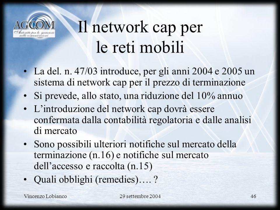 Vincenzo Lobianco29 settembre 200446 Il network cap per le reti mobili La del.