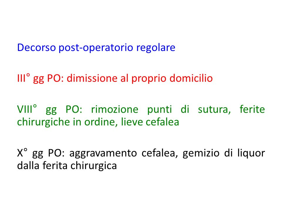 Decorso post-operatorio regolare III° gg PO: dimissione al proprio domicilio VIII° gg PO: rimozione punti di sutura, ferite chirurgiche in ordine, lie