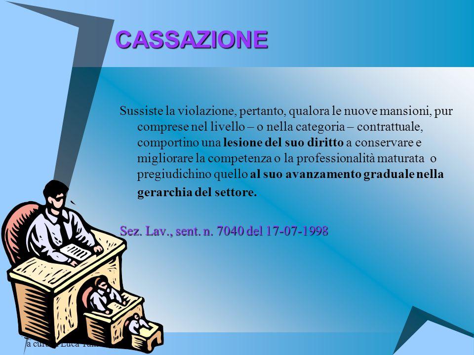 a cura di Luca TamassiaCASSAZIONE Sussiste la violazione, pertanto, qualora le nuove mansioni, pur comprese nel livello – o nella categoria – contratt