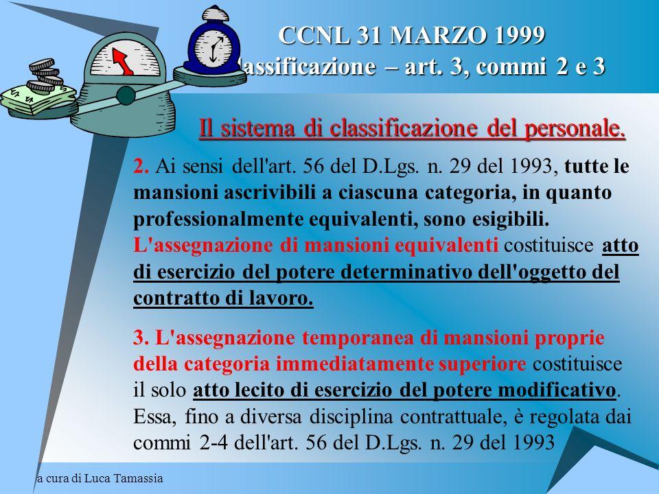 a cura di Luca Tamassia CCNL 31 MARZO 1999 Classificazione – art. 3, commi 2 e 3 Il sistema di classificazione del personale. 2. Ai sensi dell'art. 56