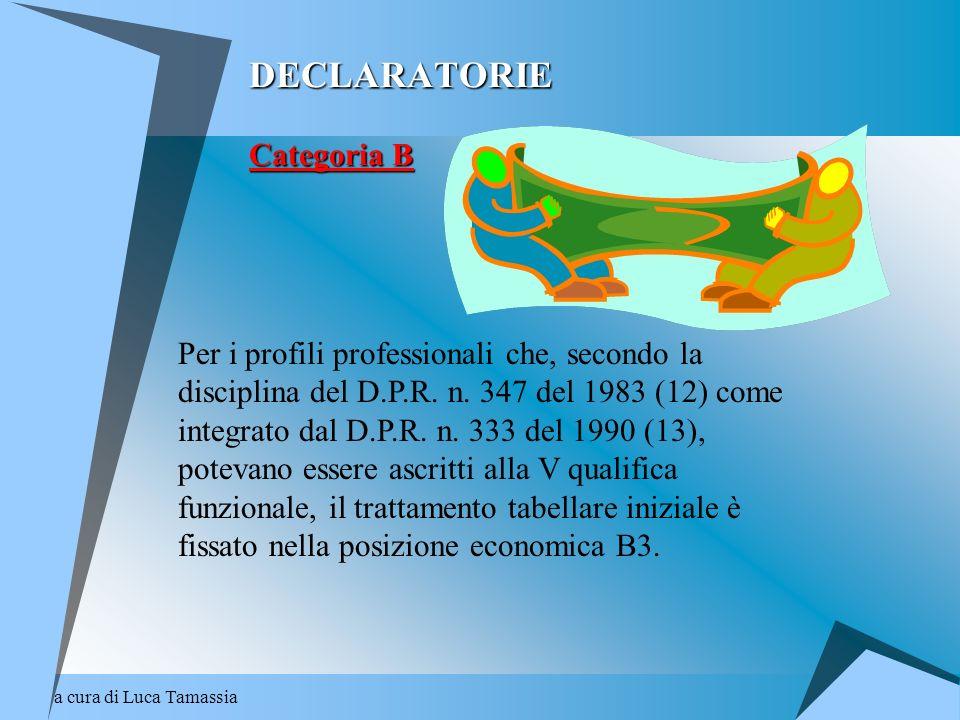 a cura di Luca Tamassia DECLARATORIE Categoria B Per i profili professionali che, secondo la disciplina del D.P.R. n. 347 del 1983 (12) come integrato