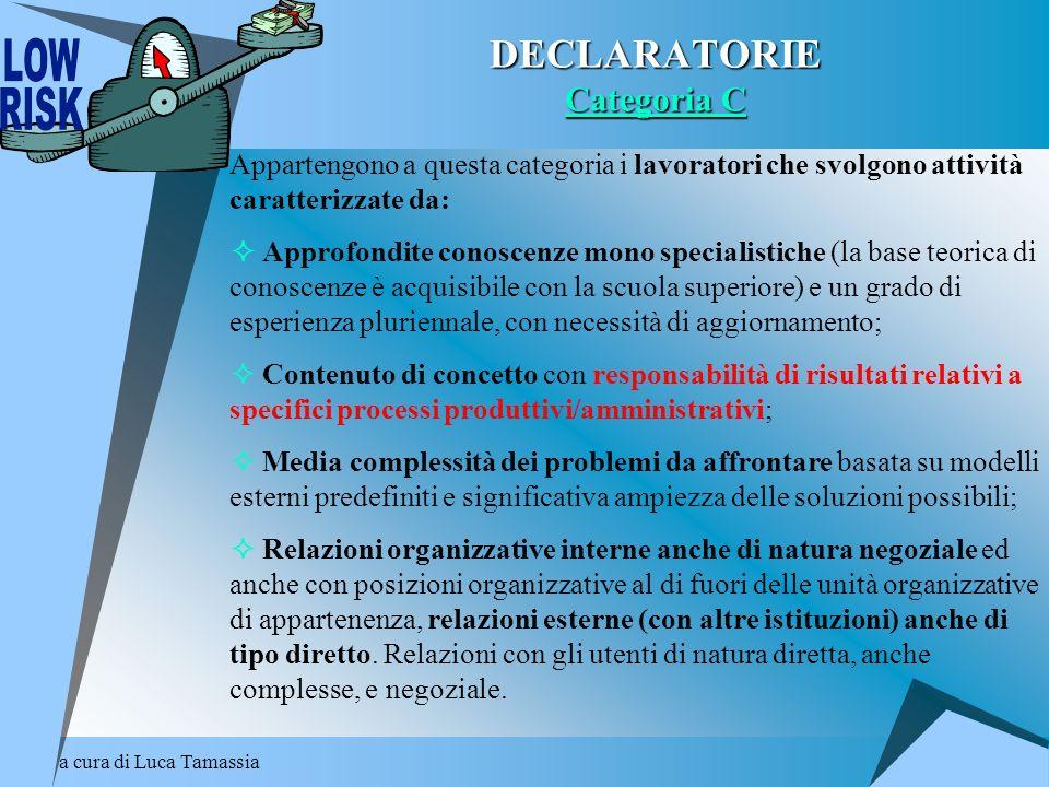 a cura di Luca Tamassia DECLARATORIE Categoria C Appartengono a questa categoria i lavoratori che svolgono attività caratterizzate da: Approfondite co