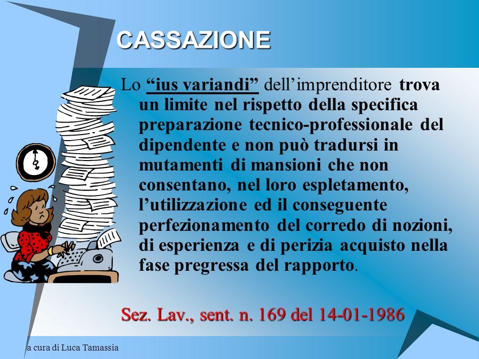 a cura di Luca TamassiaCASSAZIONE Lo ius variandi dellimprenditore trova un limite nel rispetto della specifica preparazione tecnico-professionale del