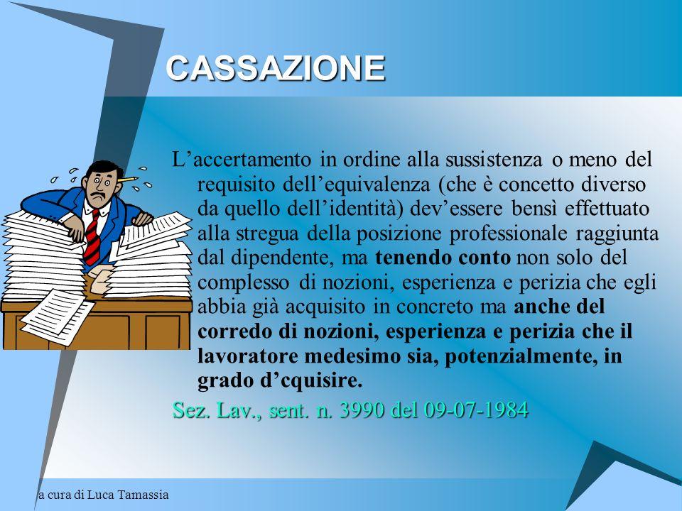 a cura di Luca Tamassia CASSAZIONE Laccertamento in ordine alla sussistenza o meno del requisito dellequivalenza (che è concetto diverso da quello del
