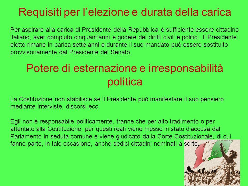 Requisiti per lelezione e durata della carica Per aspirare alla carica di Presidente della Repubblica è sufficiente essere cittadino italiano, aver co