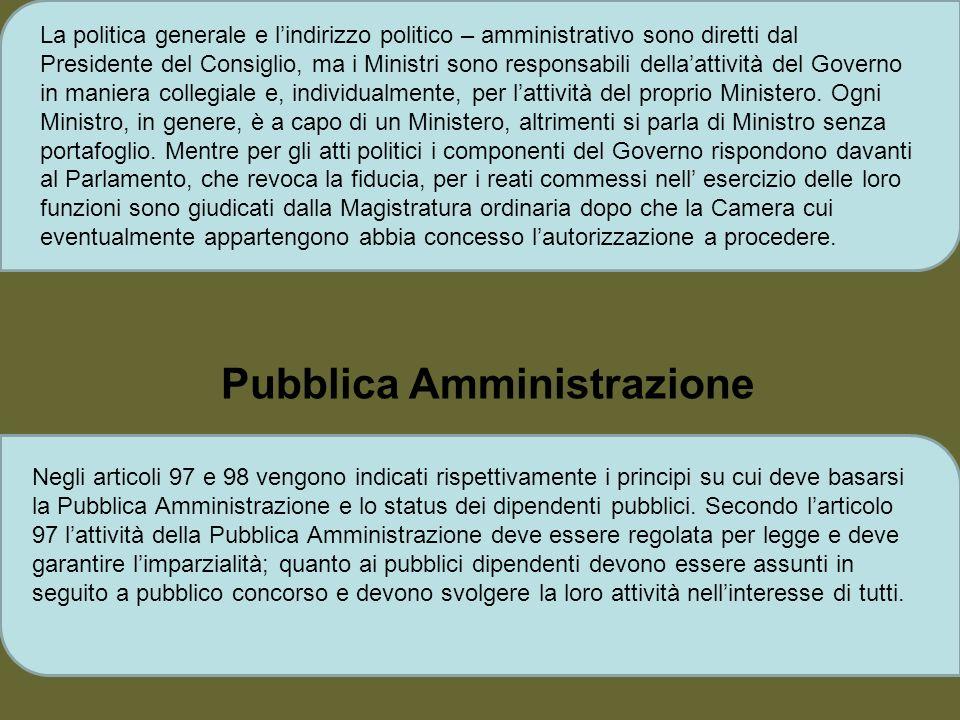 La politica generale e lindirizzo politico – amministrativo sono diretti dal Presidente del Consiglio, ma i Ministri sono responsabili dellaattività d