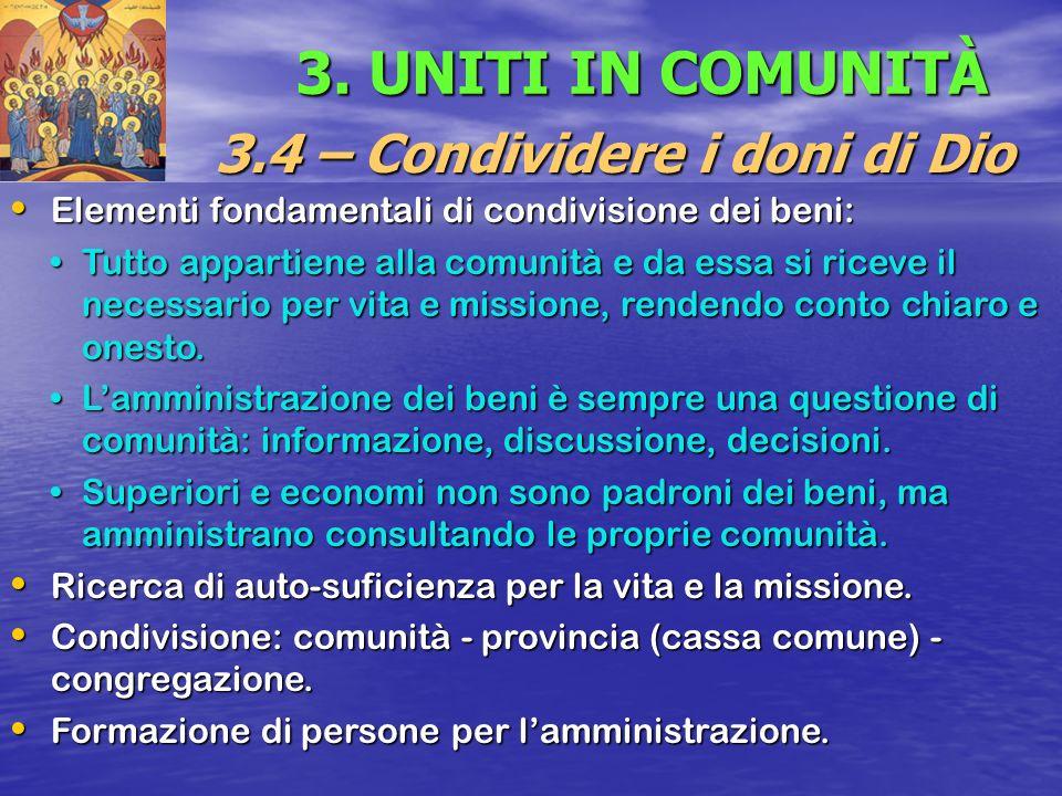 3. UNITI IN COMUNITÀ 3.4 – Condividere i doni di Dio Elementi fondamentali di condivisione dei beni: Elementi fondamentali di condivisione dei beni: T