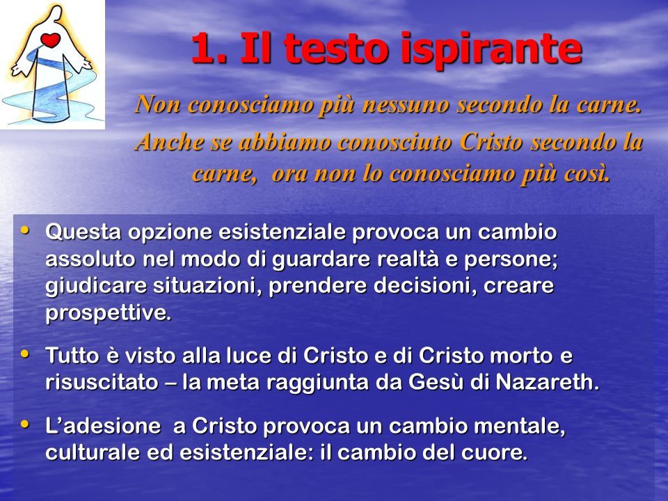 1.Il testo ispirante Se uno è in Cristo, è una creatura nuova.