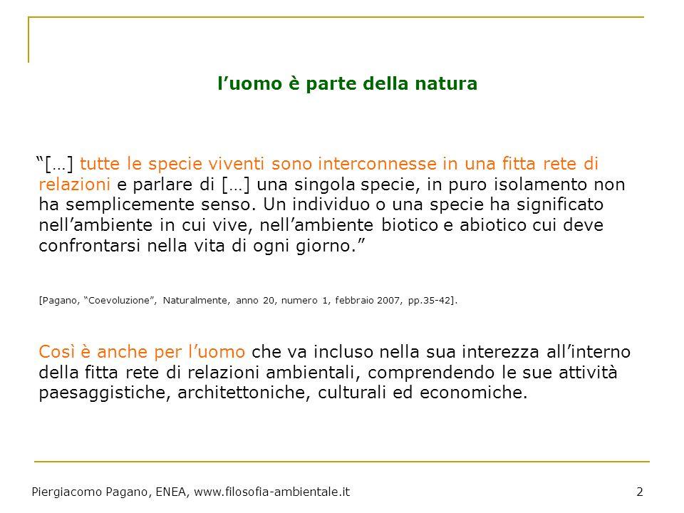 Piergiacomo Pagano, ENEA, www.filosofia-ambientale.it 53 filosofia ambientale: stato dellarte Dalle conferenze UNCED (1992), Environment for Europe (1991,93,95,98) e WSSD (2002): Lambiente ha perso la priorità e la centralità che aveva fino agli anni 1990.