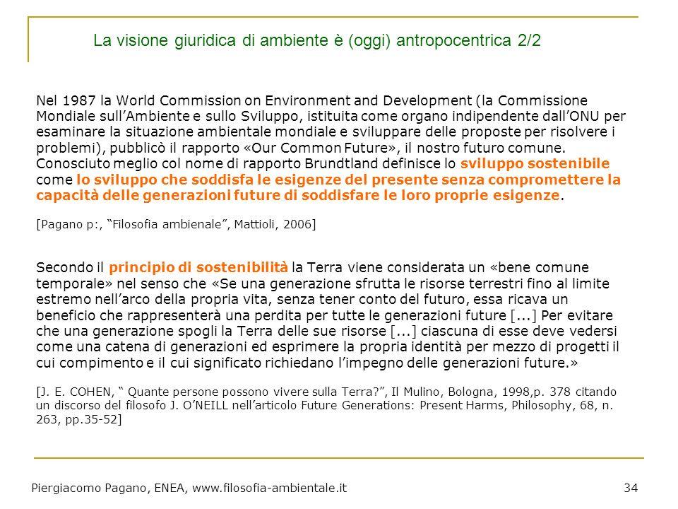 Piergiacomo Pagano, ENEA, www.filosofia-ambientale.it 34 Nel 1987 la World Commission on Environment and Development (la Commissione Mondiale sullAmbi