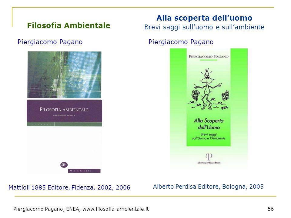 Piergiacomo Pagano, ENEA, www.filosofia-ambientale.it 56 Filosofia Ambientale Piergiacomo Pagano Mattioli 1885 Editore, Fidenza, 2002, 2006 Alla scope