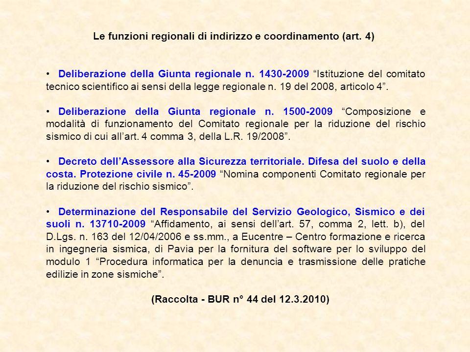 Le funzioni regionali di indirizzo e coordinamento (art. 4) Deliberazione della Giunta regionale n. 1430-2009 Istituzione del comitato tecnico scienti