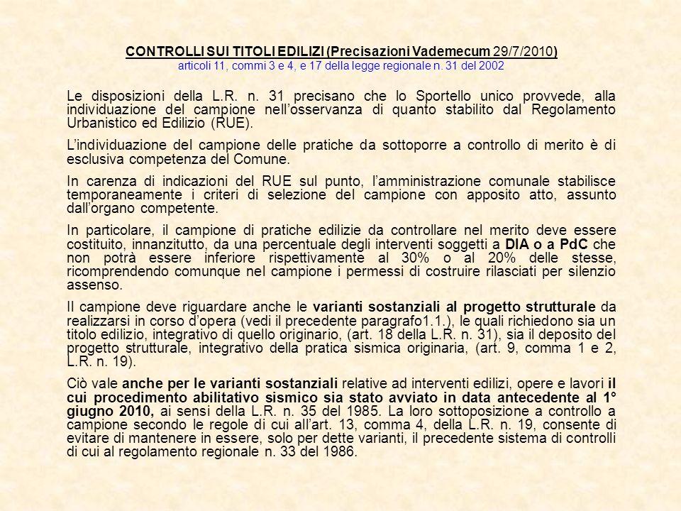 CONTROLLI SUI TITOLI EDILIZI (Precisazioni Vademecum 29/7/2010) articoli 11, commi 3 e 4, e 17 della legge regionale n. 31 del 2002 Le disposizioni de