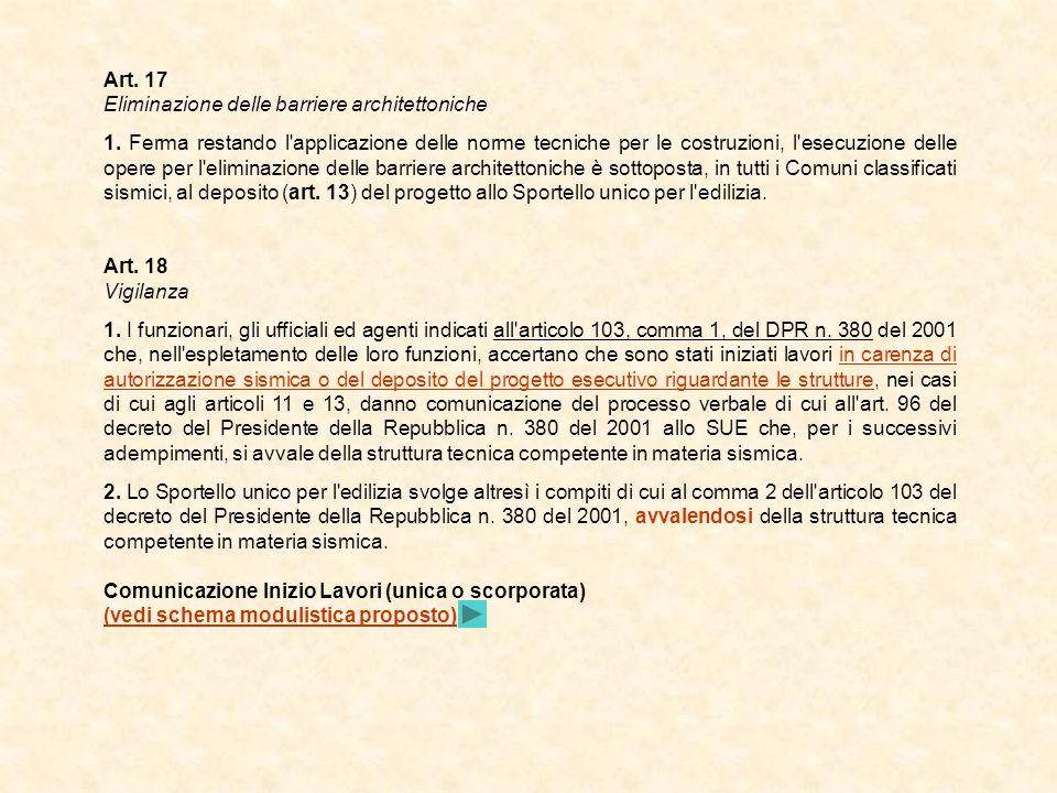 Art. 17 Eliminazione delle barriere architettoniche 1. Ferma restando l'applicazione delle norme tecniche per le costruzioni, l'esecuzione delle opere