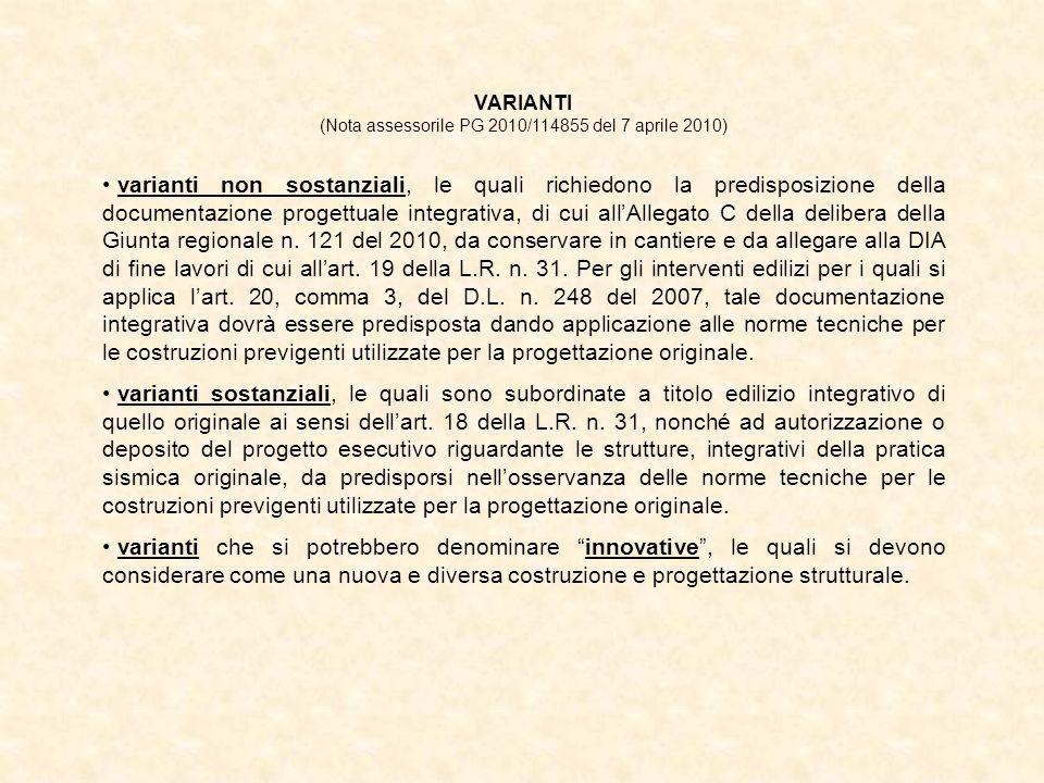 VARIANTI (Nota assessorile PG 2010/114855 del 7 aprile 2010) varianti non sostanziali, le quali richiedono la predisposizione della documentazione pro