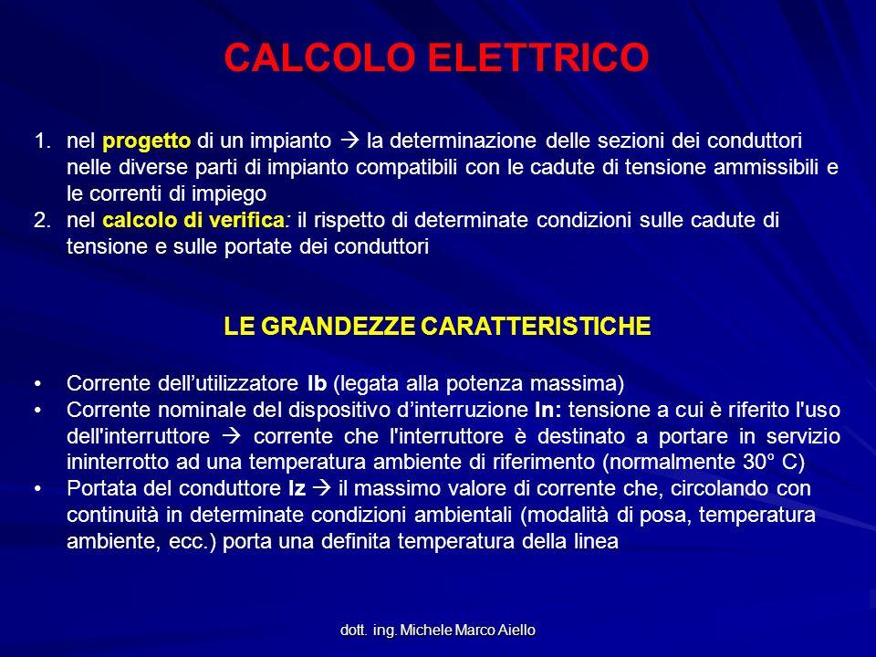 dott. ing. Michele Marco Aiello CALCOLO ELETTRICO 1.nel progetto di un impianto la determinazione delle sezioni dei conduttori nelle diverse parti di
