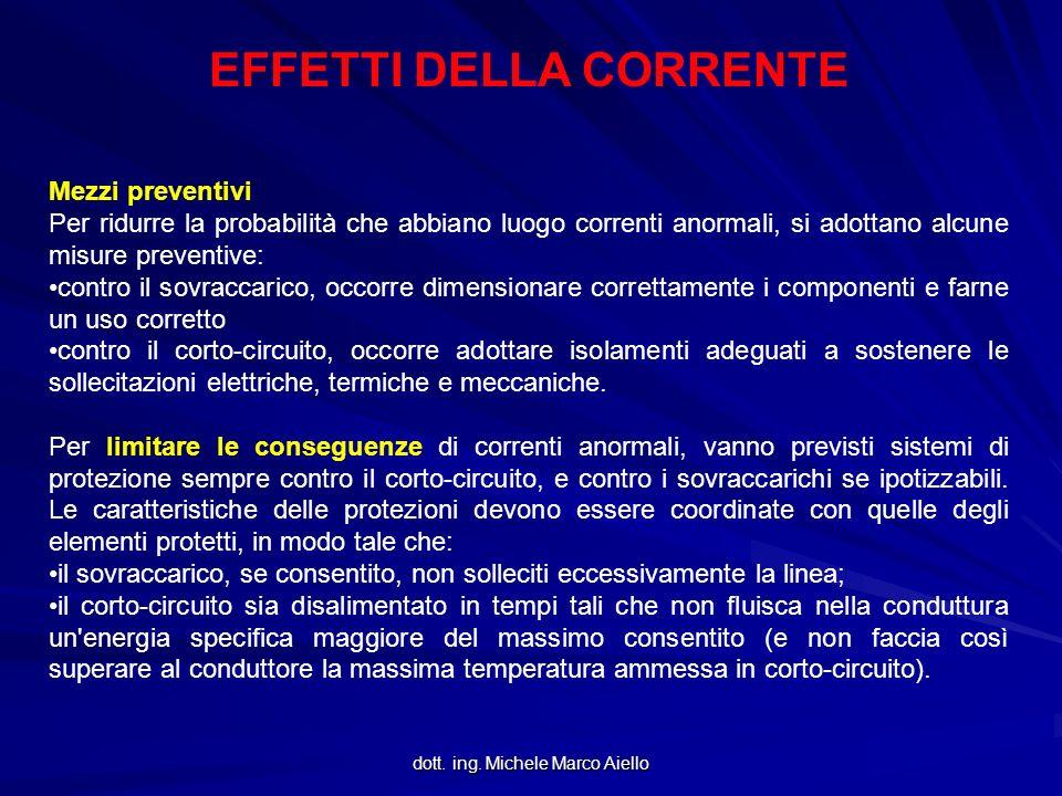 dott. ing. Michele Marco Aiello Mezzi preventivi Per ridurre la probabilità che abbiano luogo correnti anormali, si adottano alcune misure preventive: