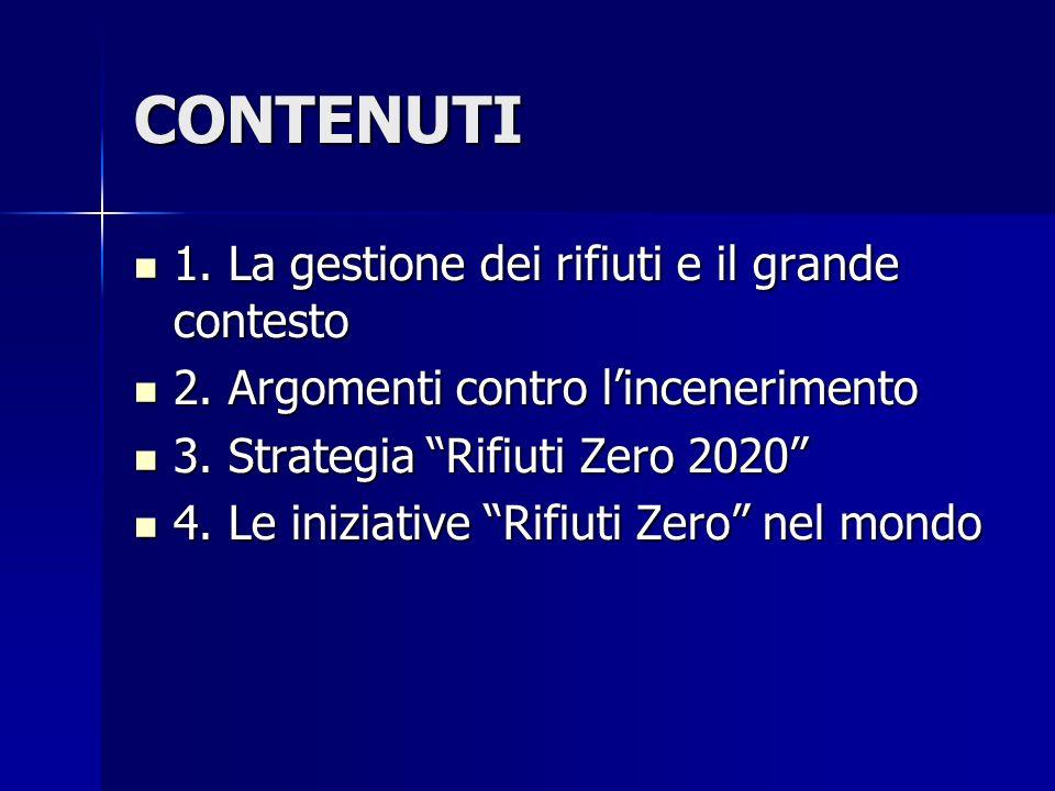 CONTENUTI 1.La gestione dei rifiuti e il grande contesto 1.