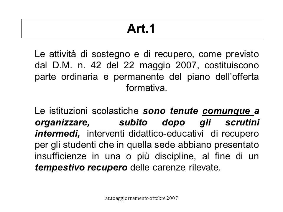 autoaggiornamento ottobre 2007 Art.1 Le attività di sostegno e di recupero, come previsto dal D.M.