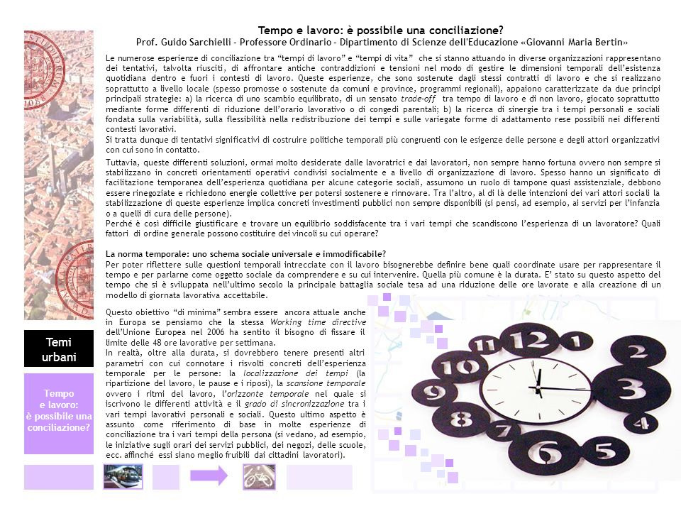 Tempo e lavoro: è possibile una conciliazione? Prof. Guido Sarchielli - Professore Ordinario - Dipartimento di Scienze dell'Educazione «Giovanni Maria