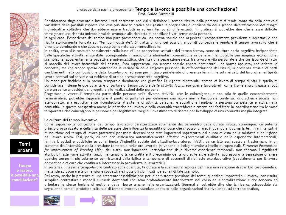 prosegue dalla pagina precedente – Tempo e lavoro: è possibile una conciliazione? Prof. Guido Sarchielli Considerando singolarmente e insieme i vari p