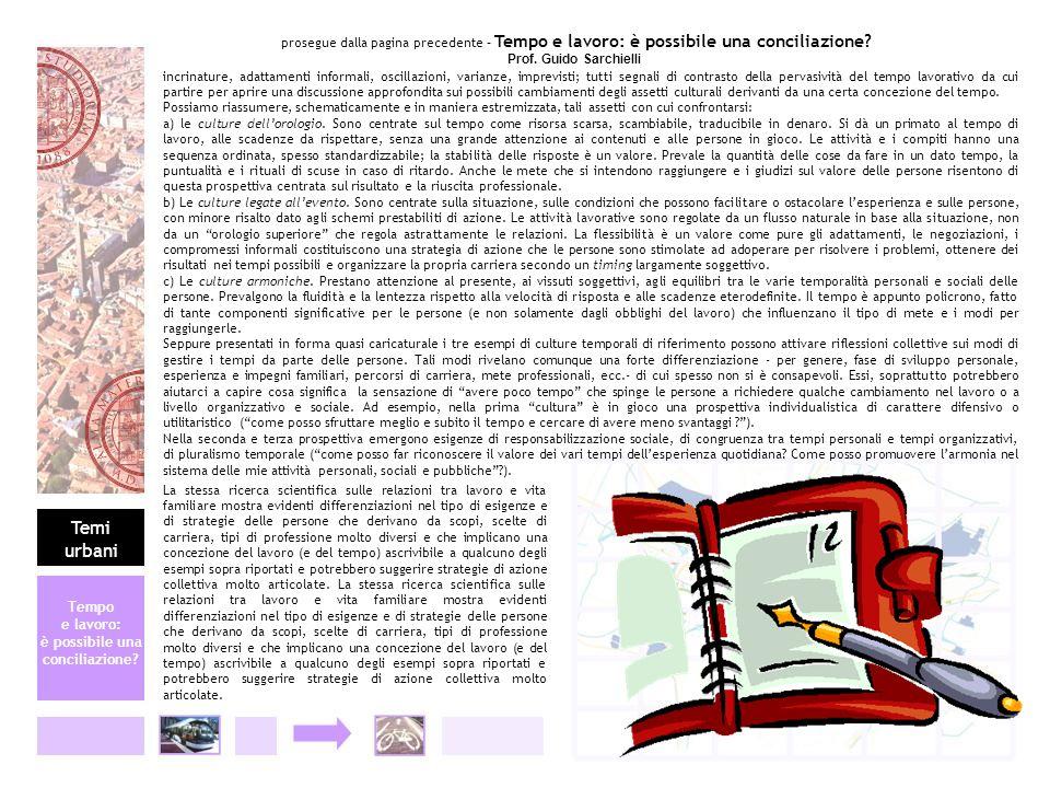 prosegue dalla pagina precedente – Tempo e lavoro: è possibile una conciliazione? Prof. Guido Sarchielli incrinature, adattamenti informali, oscillazi