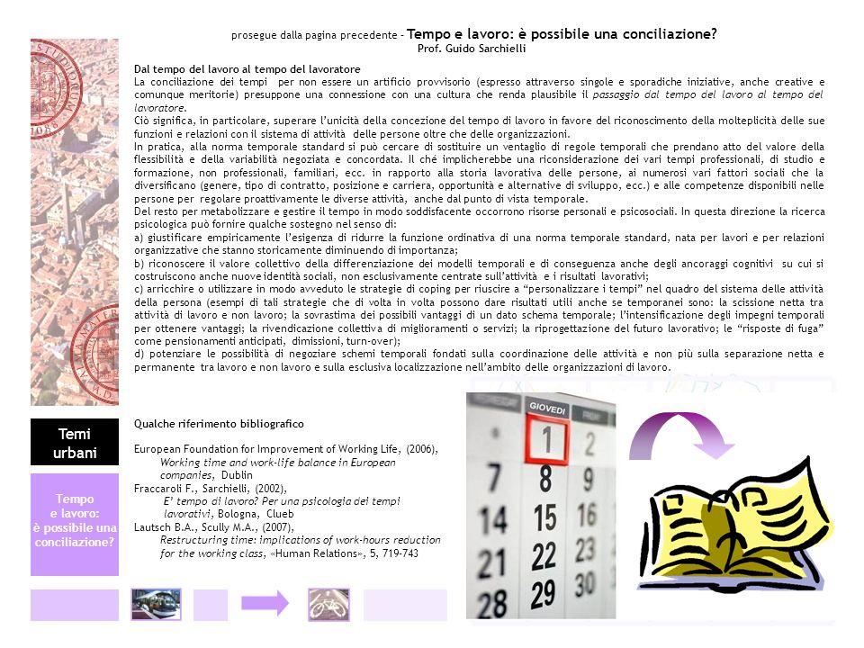 prosegue dalla pagina precedente – Tempo e lavoro: è possibile una conciliazione? Prof. Guido Sarchielli Dal tempo del lavoro al tempo del lavoratore