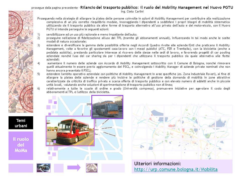Proseguendo nella strategia di allargare la platea delle persone coinvolte in azioni di Mobility Management per contribuire alla realizzazione comples