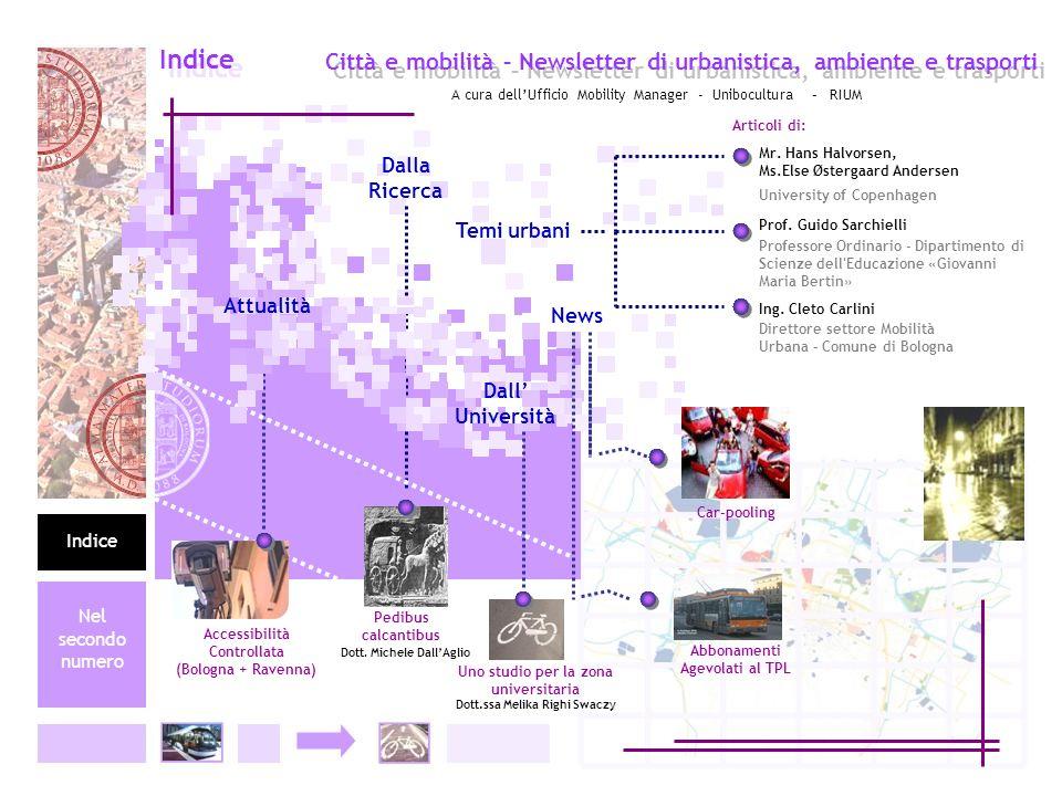 Città e mobilità – Newsletter di urbanistica, ambiente e trasporti Indice Nel secondo numero Accessibilità Controllata (Bologna + Ravenna) Articoli di