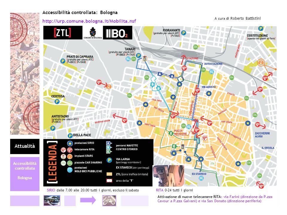 Accessibilità controllata: Bologna A cura di Roberto Battistini Attualità Accessibilità controllata Bologna http://urp.comune.bologna.it/Mobilita.nsf