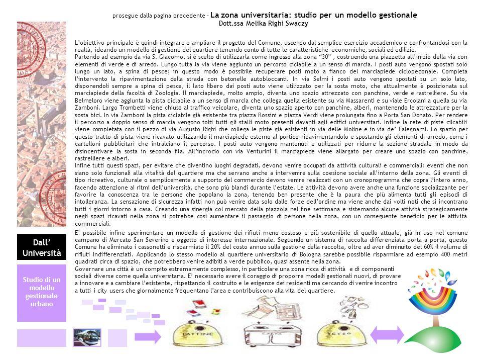 Dall Università prosegue dalla pagina precedente – La zona universitaria: studio per un modello gestionale Dott.ssa Melika Righi Swaczy Lobiettivo pri