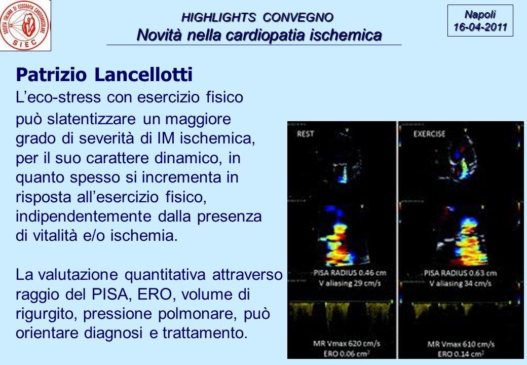 HIGHLIGHTS CONVEGNO HIGHLIGHTS CONVEGNO Novità nella cardiopatia ischemica Novità nella cardiopatia ischemica Napoli16-04-2011 Patrizio Lancellotti Le