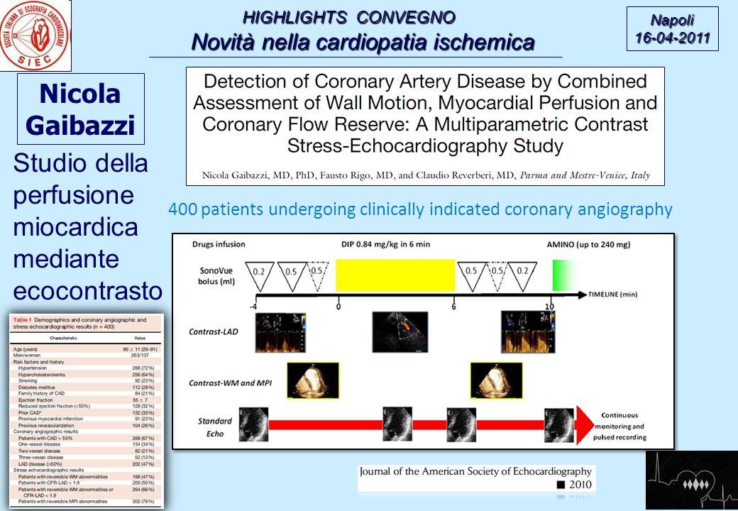 HIGHLIGHTS CONVEGNO Novità nella cardiopatia ischemica Novità nella cardiopatia ischemica Napoli16-04-2011 400 patients undergoing clinically indicate