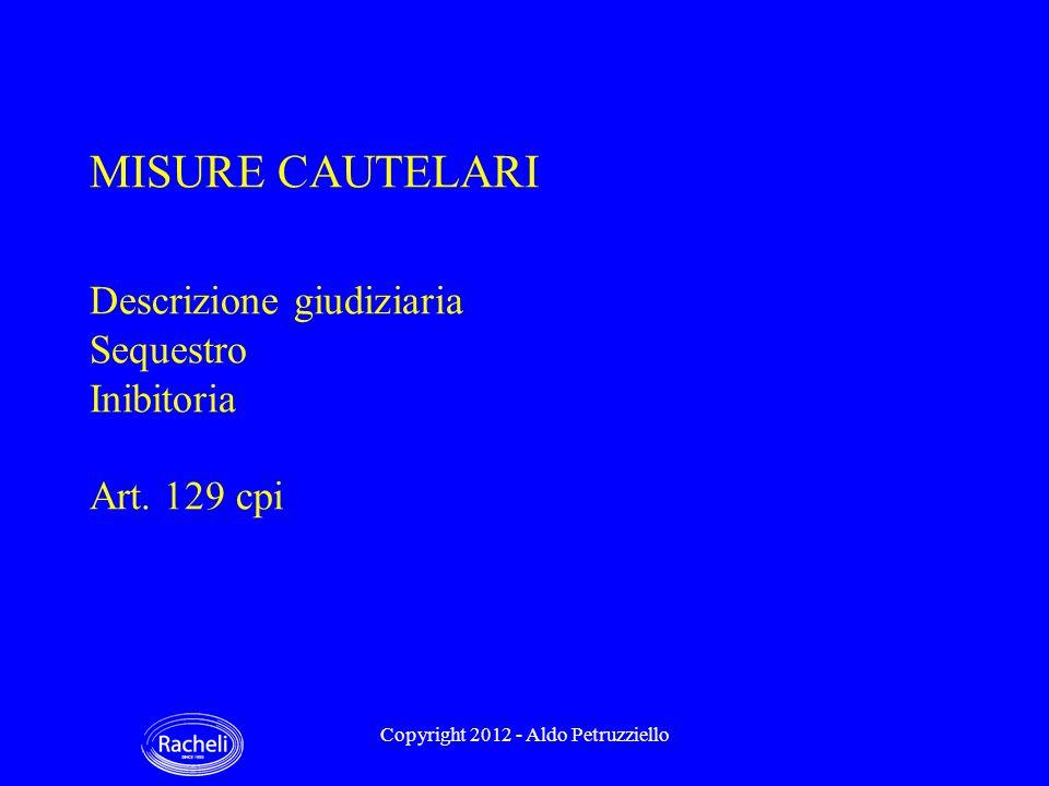MISURE CAUTELARI Descrizione giudiziaria Sequestro Inibitoria Art.