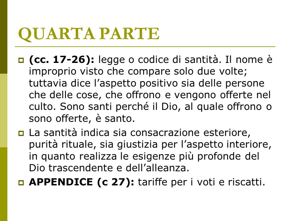 QUARTA PARTE (cc.17-26): legge o codice di santità.