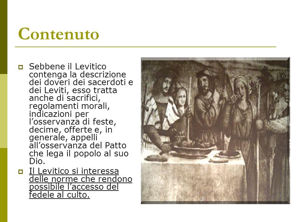 Contenuto Sebbene il Levitico contenga la descrizione dei doveri dei sacerdoti e dei Leviti, esso tratta anche di sacrifici, regolamenti morali, indic