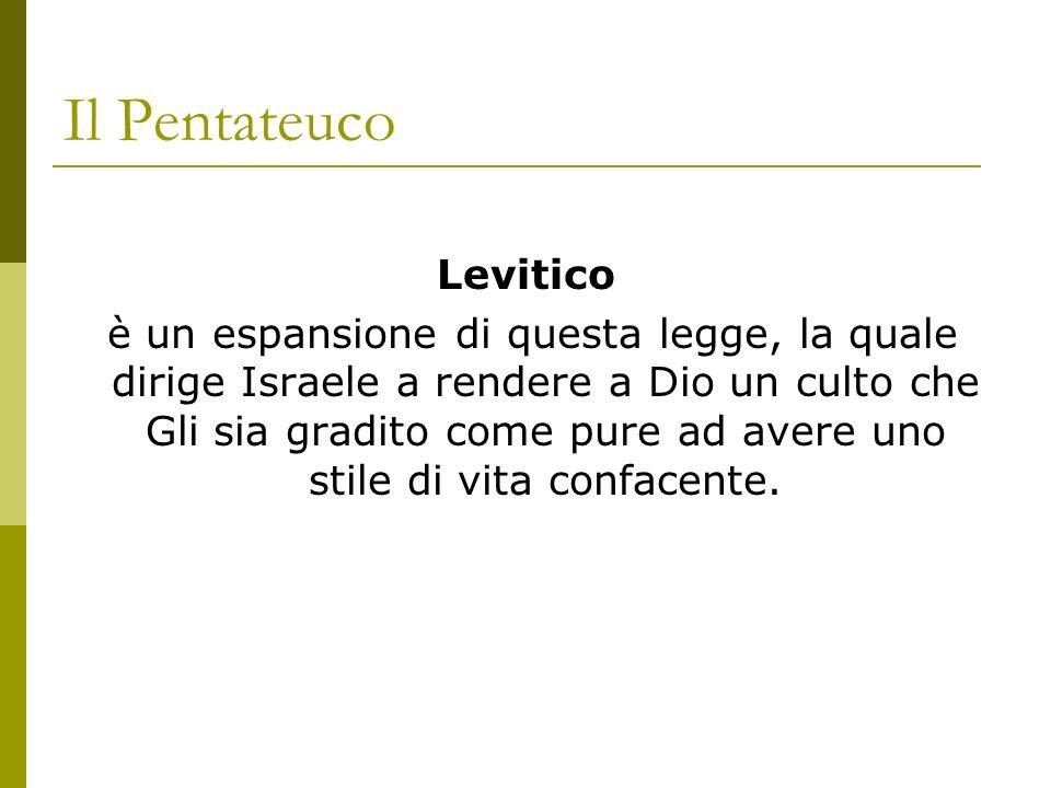Il Pentateuco Levitico è un espansione di questa legge, la quale dirige Israele a rendere a Dio un culto che Gli sia gradito come pure ad avere uno stile di vita confacente.