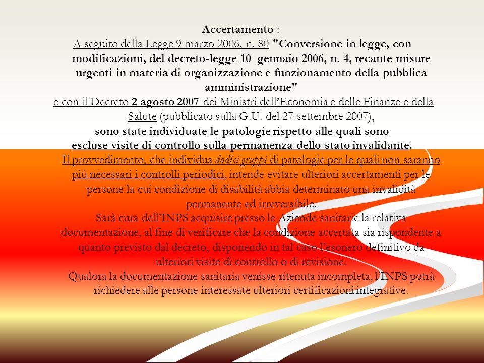 Accertamento : A seguito della Legge 9 marzo 2006, n.
