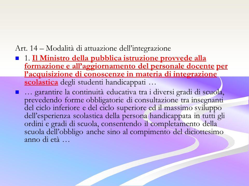 Art.14 – Modalità di attuazione dellintegrazione 1.