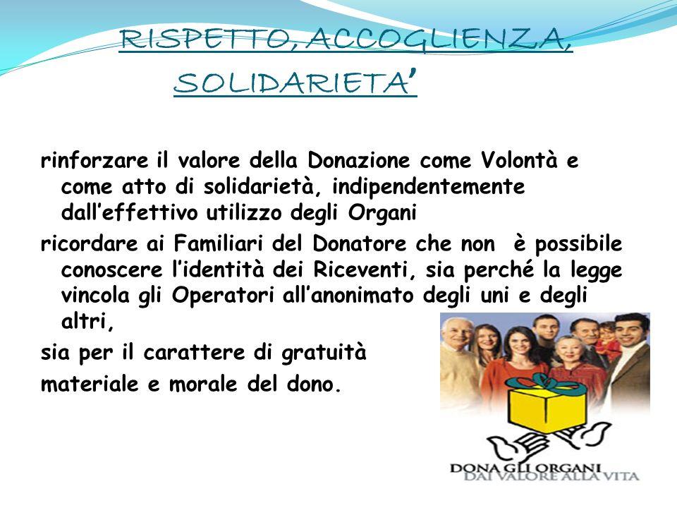 RISPETTO, ACCOGLIENZA, SOLIDARIETA rinforzare il valore della Donazione come Volontà e come atto di solidarietà, indipendentemente dalleffettivo utili