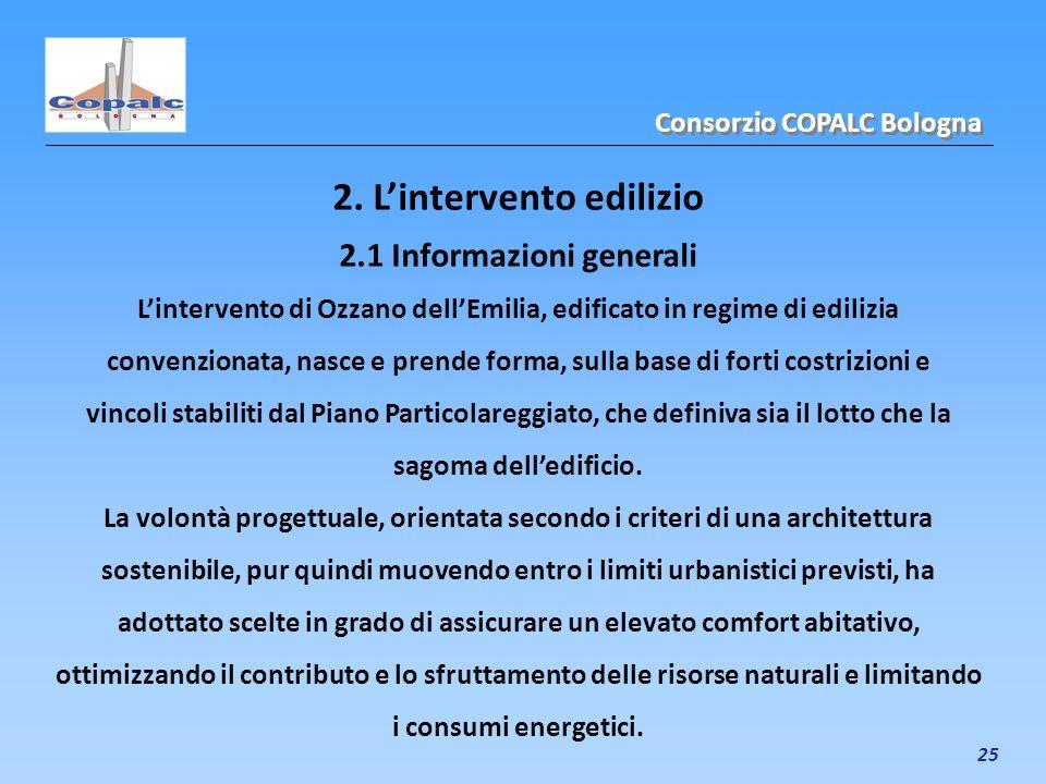 25 2. Lintervento edilizio 2.1 Informazioni generali Lintervento di Ozzano dellEmilia, edificato in regime di edilizia convenzionata, nasce e prende f