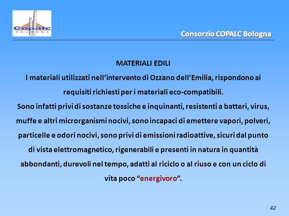 42 MATERIALI EDILI I materiali utilizzati nellintervento di Ozzano dellEmilia, rispondono ai requisiti richiesti per i materiali eco-compatibili. Sono