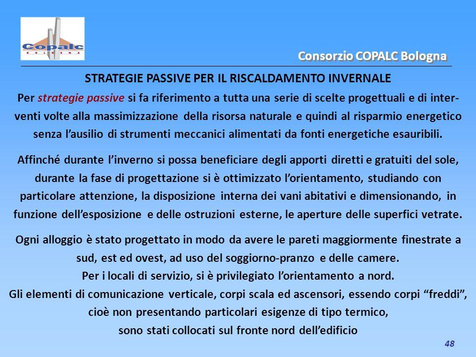 48 STRATEGIE PASSIVE PER IL RISCALDAMENTO INVERNALE Per strategie passive si fa riferimento a tutta una serie di scelte progettuali e di inter- venti