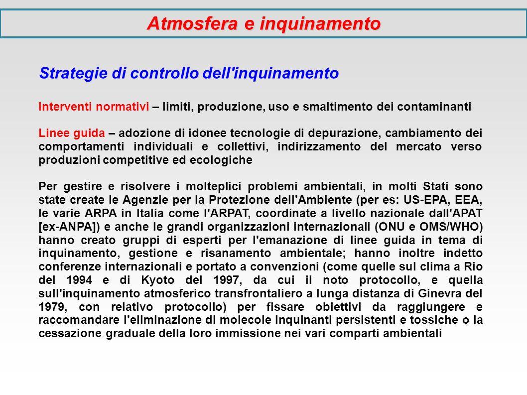 Strategie di controllo dell'inquinamento Interventi normativi – limiti, produzione, uso e smaltimento dei contaminanti Linee guida – adozione di idone