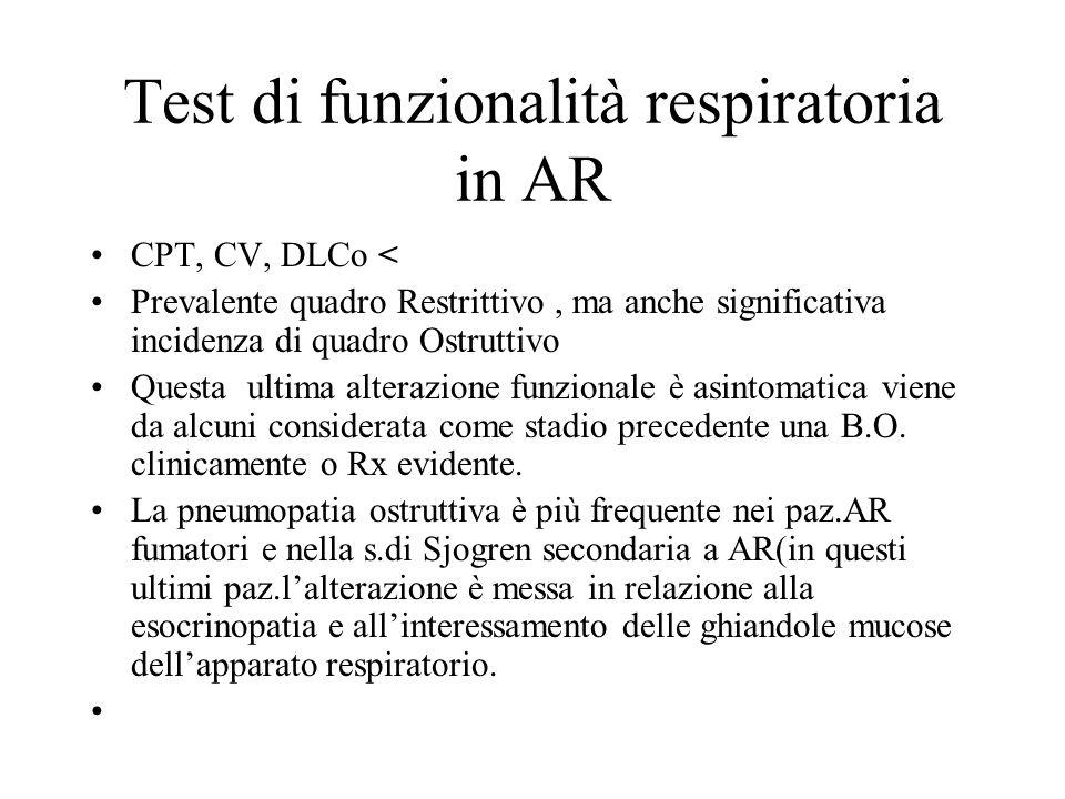 Test di funzionalità respiratoria in AR CPT, CV, DLCo < Prevalente quadro Restrittivo, ma anche significativa incidenza di quadro Ostruttivo Questa ul