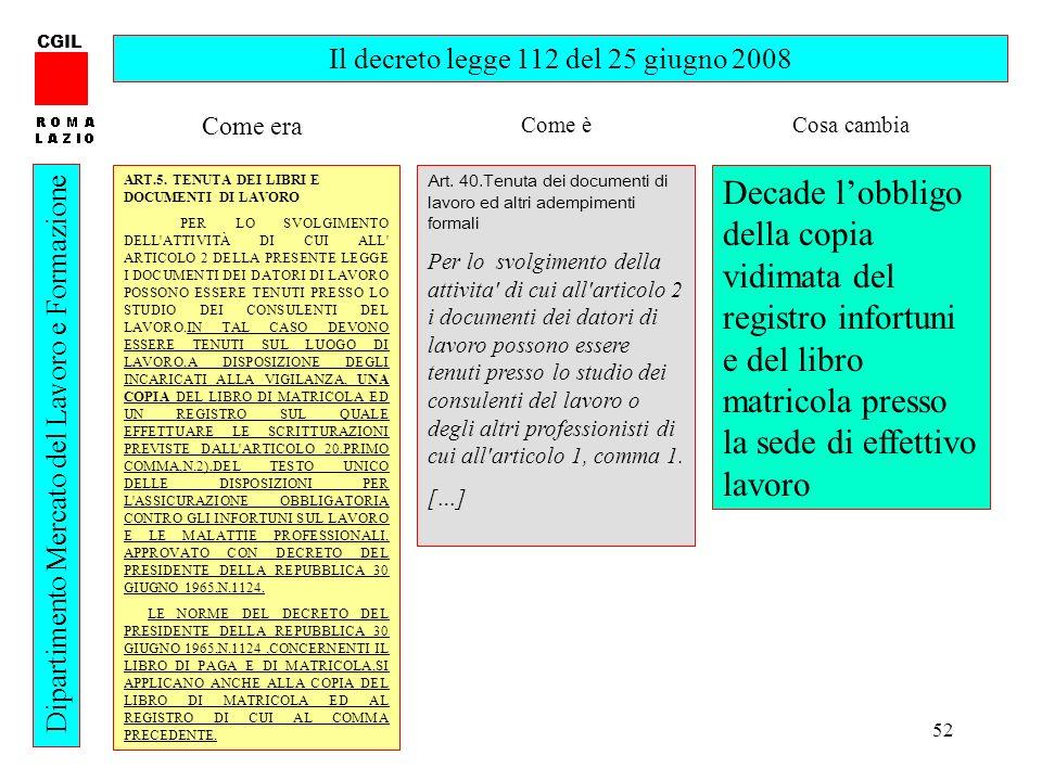 52 CGIL Dipartimento Mercato del Lavoro e Formazione Il decreto legge 112 del 25 giugno 2008 ART.5.