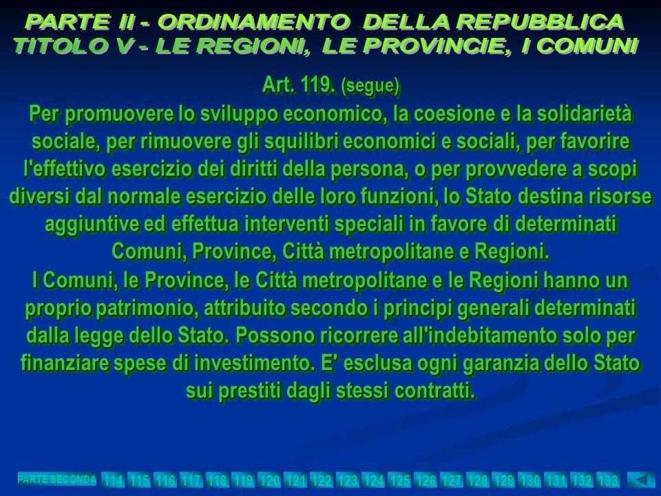 Art. 119. (segue) Per promuovere lo sviluppo economico, la coesione e la solidarietà sociale, per rimuovere gli squilibri economici e sociali, per fav