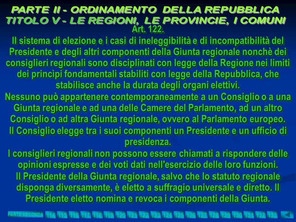 Art. 122. Il sistema di elezione e i casi di ineleggibilità e di incompatibilità del Presidente e degli altri componenti della Giunta regionale nonchè